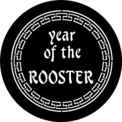 Rosco Steel Gobo - Year Of The Rooster